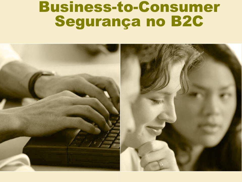 Business-to-Consumer Segurança no B2C