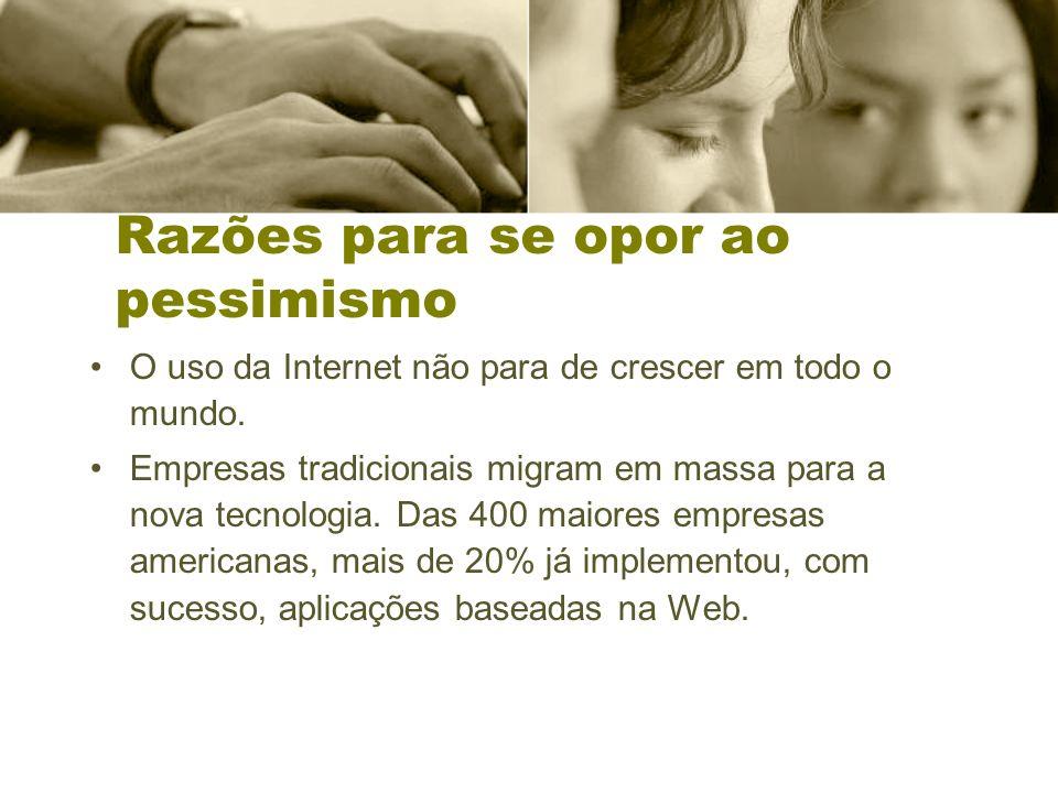 Razões para se opor ao pessimismo O uso da Internet não para de crescer em todo o mundo.