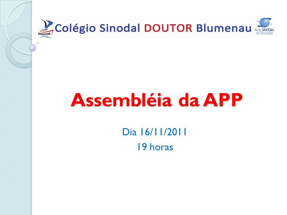 Assembléia da APP Dia 16/11/2011 19 horas