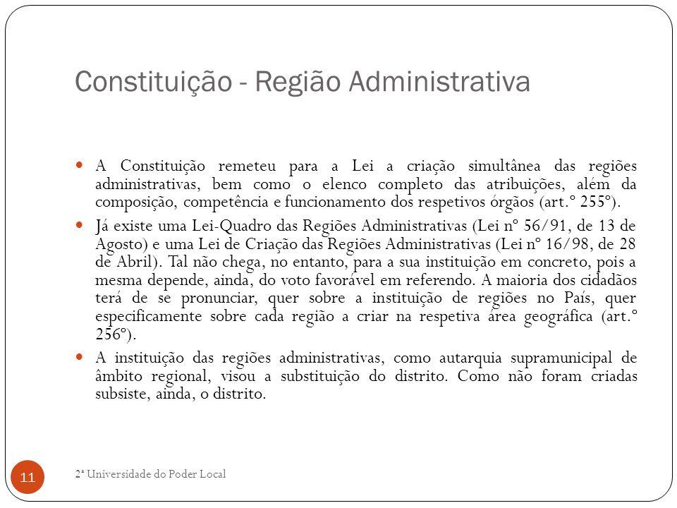 Constituição - Região Administrativa A Constituição remeteu para a Lei a criação simultânea das regiões administrativas, bem como o elenco completo da