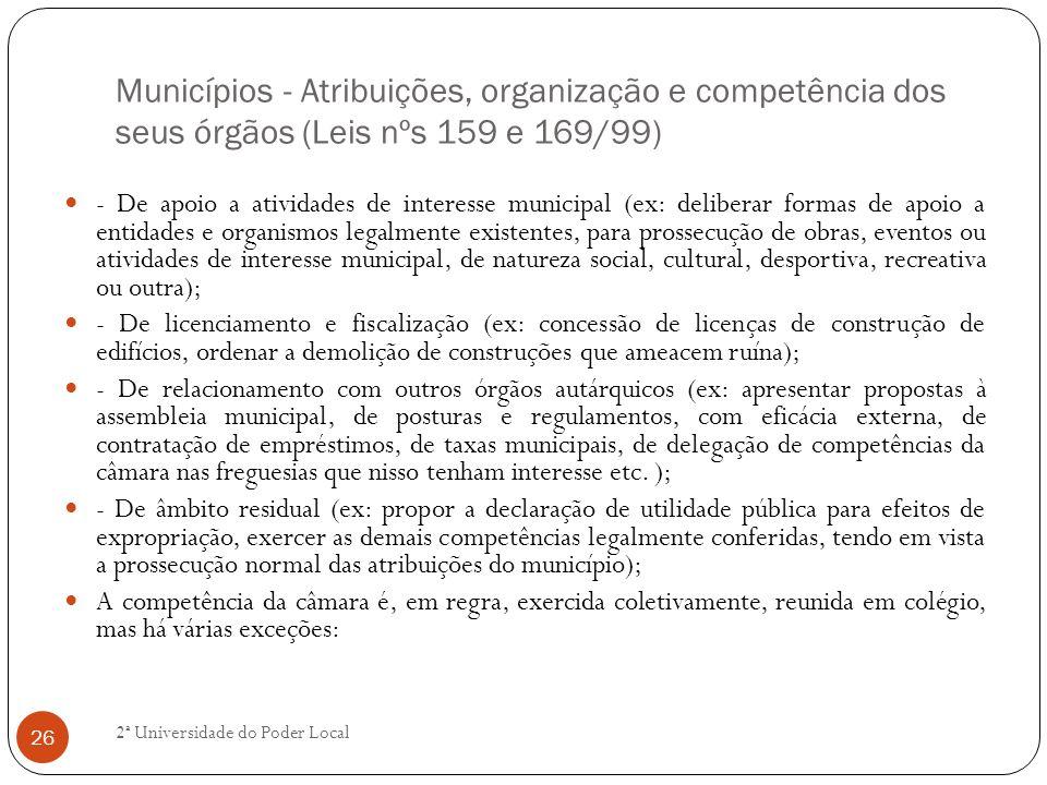 Municípios - Atribuições, organização e competência dos seus órgãos (Leis nºs 159 e 169/99) - De apoio a atividades de interesse municipal (ex: delibe
