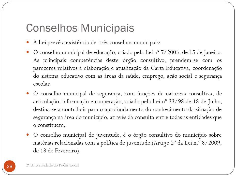 Conselhos Municipais A Lei prevê a existência de três conselhos municipais: O conselho municipal de educação, criado pela Lei nº 7/2003, de 15 de Jane