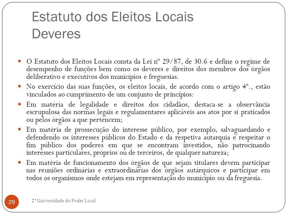 Estatuto dos Eleitos Locais Deveres O Estatuto dos Eleitos Locais consta da Lei nº 29/87, de 30.6 e define o regime de desempenho de funções bem como