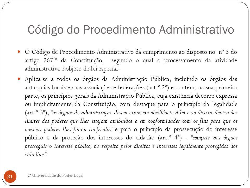 Código do Procedimento Administrativo O Código de Procedimento Administrativo dá cumprimento ao disposto no nº 5 do artigo 267.º da Constituição, segu