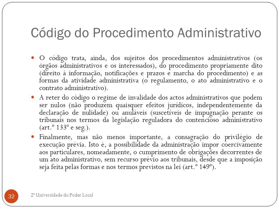 Código do Procedimento Administrativo O código trata, ainda, dos sujeitos dos procedimentos administrativos (os órgãos administrativos e os interessad