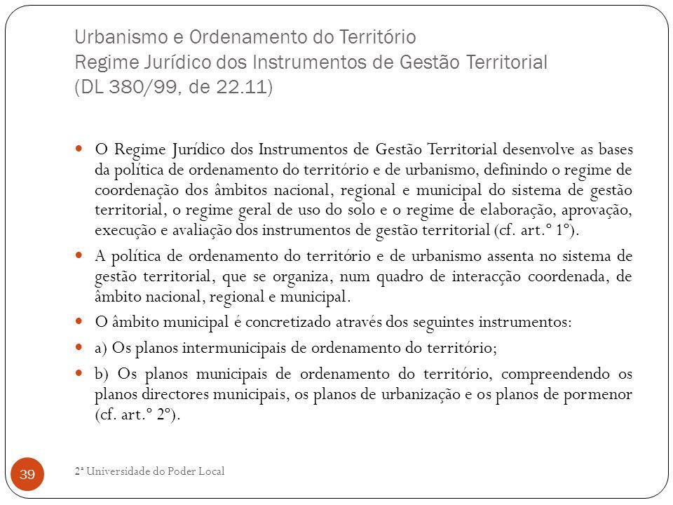 Urbanismo e Ordenamento do Território Regime Jurídico dos Instrumentos de Gestão Territorial (DL 380/99, de 22.11) O Regime Jurídico dos Instrumentos