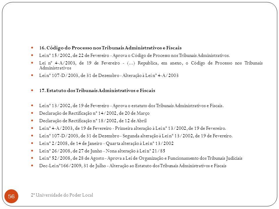 16. Código do Processo nos Tribunais Administrativos e Fiscais Lei nº 15/2002, de 22 de Fevereiro - Aprova o Código de Processo nos Tribunais Administ