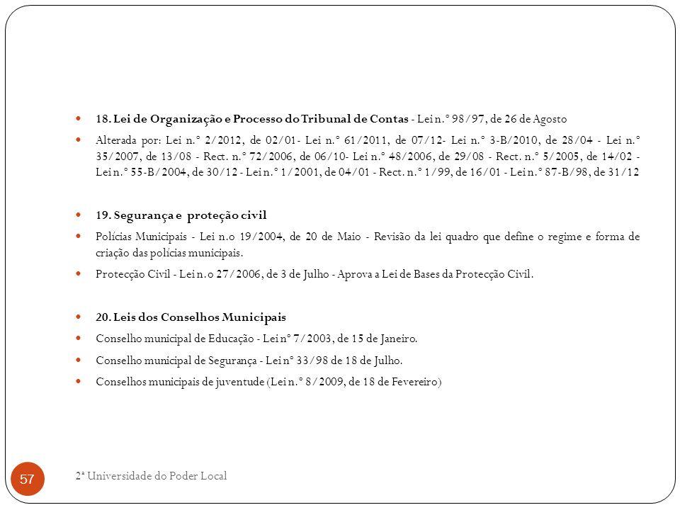 18. Lei de Organização e Processo do Tribunal de Contas - Lei n.º 98/97, de 26 de Agosto Alterada por: Lei n.º 2/2012, de 02/01- Lei n.º 61/2011, de 0