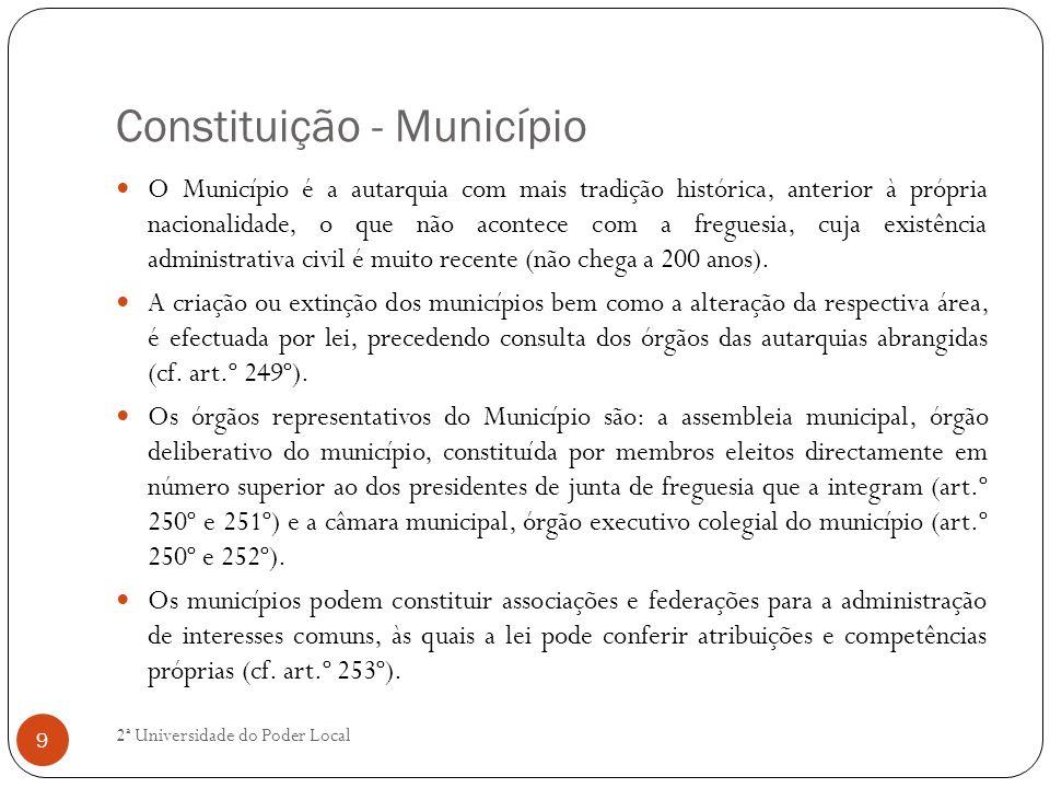 Constituição - Município O Município é a autarquia com mais tradição histórica, anterior à própria nacionalidade, o que não acontece com a freguesia,