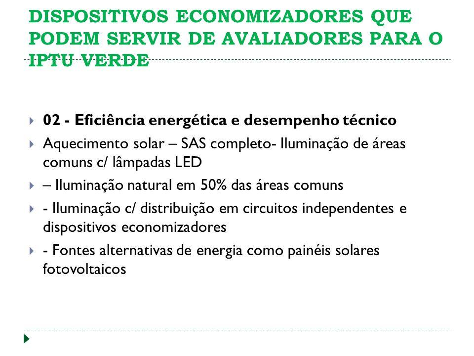 02 - Eficiência energética e desempenho técnico Aquecimento solar – SAS completo- Iluminação de áreas comuns c/ lâmpadas LED – Iluminação natural em 5