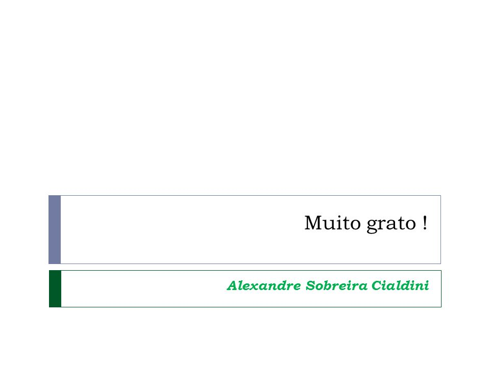 Muito grato ! Alexandre Sobreira Cialdini