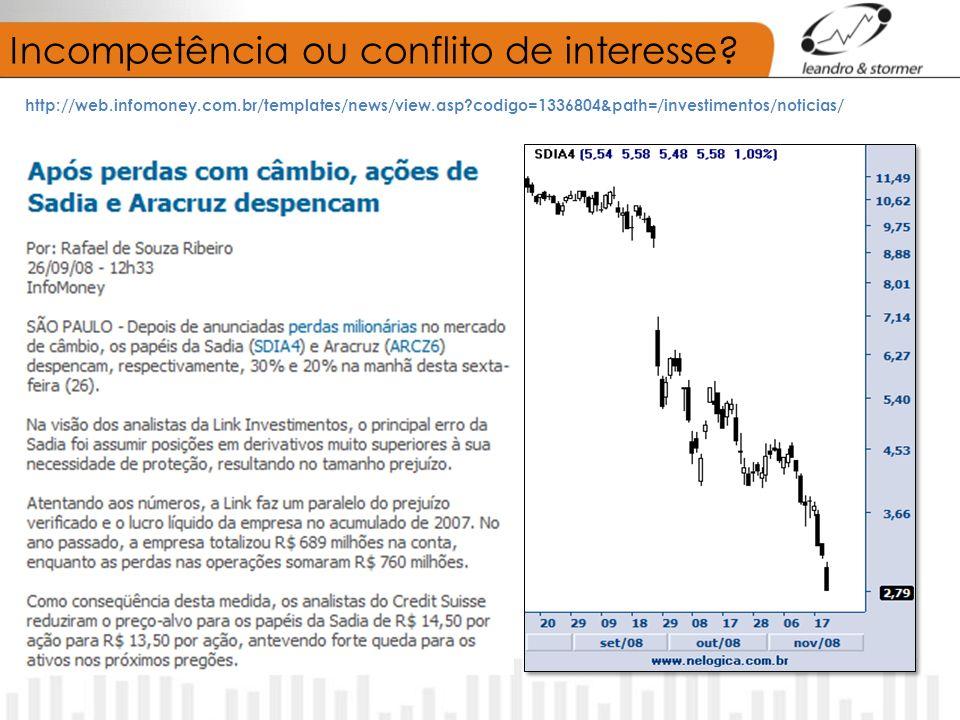 Incompetência ou conflito de interesse? http://web.infomoney.com.br/templates/news/view.asp?codigo=1336804&path=/investimentos/noticias/