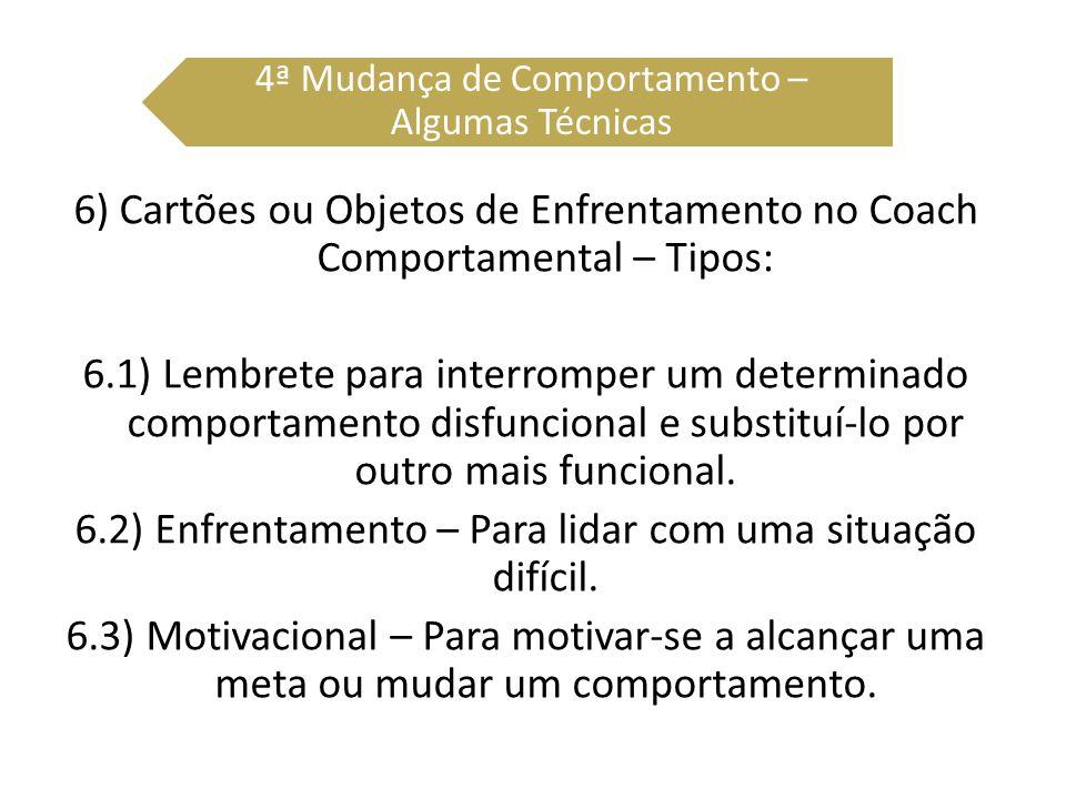 6) Cartões ou Objetos de Enfrentamento no Coach Comportamental – Tipos: 6.1) Lembrete para interromper um determinado comportamento disfuncional e sub