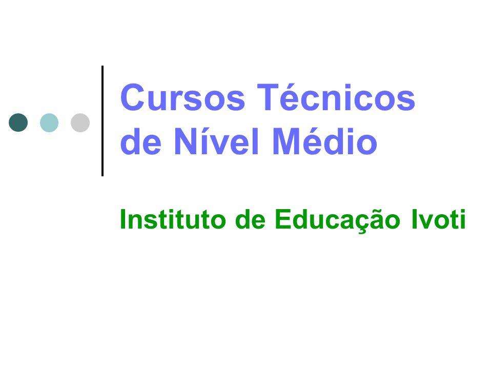 Cursos Técnicos de Nível Médio Instituto de Educação Ivoti