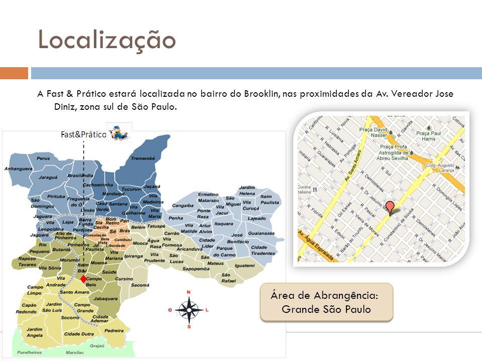 Fast & Prático Localização A Fast & Prático estará localizada no bairro do Brooklin, nas proximidades da Av. Vereador Jose Diniz, zona sul de São Paul