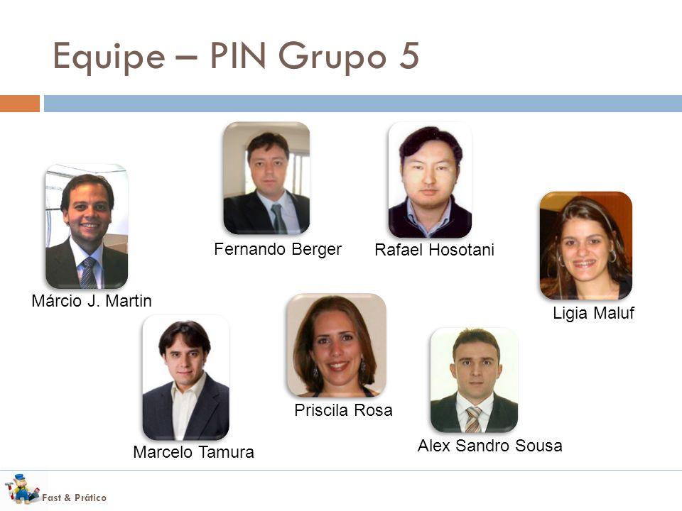 Fast & Prático Equipe – PIN Grupo 5 Márcio J.