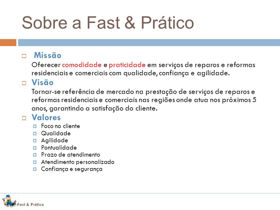Fast & Prático Resultados Valor da empresa ao final do 5 ano: R$ 2,4 MM (método FCD) Valor da empresa ao final do 5 ano: R$ 2,4 MM (método FCD)