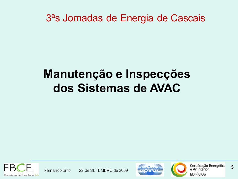 Fernando Brito 22 de SETEMBRO de 2009 5 3ªs Jornadas de Energia de Cascais Manutenção e Inspecções dos Sistemas de AVAC