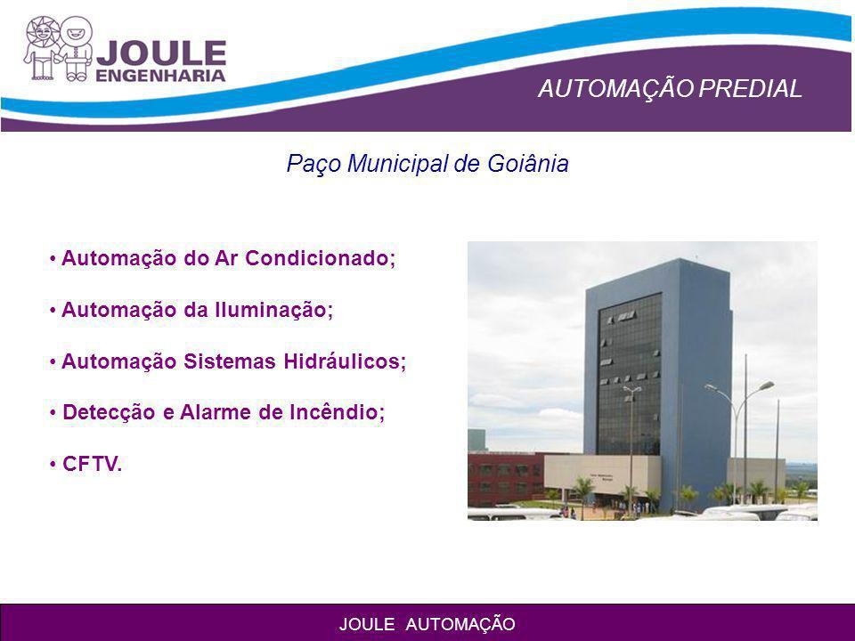 AUTOMAÇÃO PREDIAL JOULE AUTOMAÇÃO Palácio Pedro Ludovico Teixeira Automação do Ar Condicionado; Automação da Iluminação; Automação Sistemas Hidráulicos.