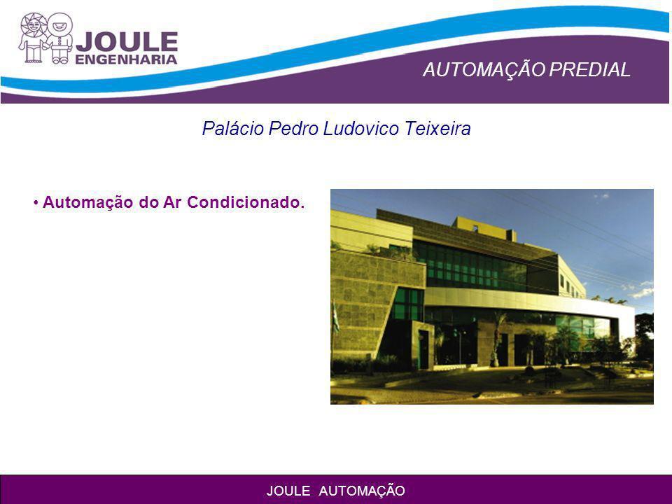 AUTOMAÇÃO PREDIAL JOULE AUTOMAÇÃO Palácio Pedro Ludovico Teixeira Automação do Ar Condicionado.