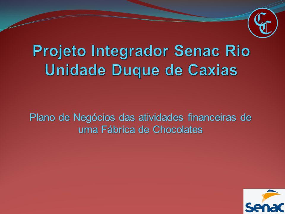 Plano de Negócios das atividades financeiras de uma Fábrica de Chocolates C C