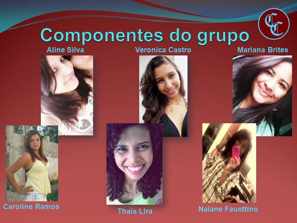 C C Aline SilvaVeronica Castro Mariana Brites Caroline Ramos Thaís Lira Naiane Fausttino