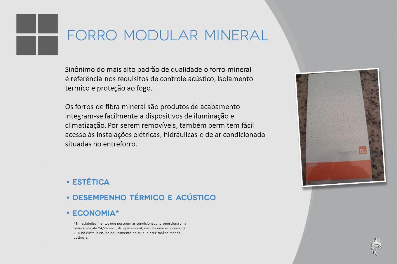 Sinônimo do mais alto padrão de qualidade o forro mineral é referência nos requisitos de controle acústico, isolamento térmico e proteção ao fogo.