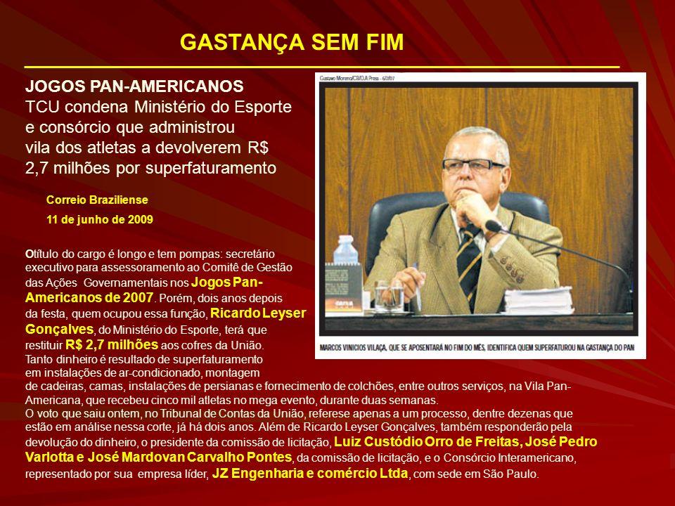 GASTANÇA SEM FIM JOGOS PAN-AMERICANOS TCU condena Ministério do Esporte e consórcio que administrou vila dos atletas a devolverem R$ 2,7 milhões por s