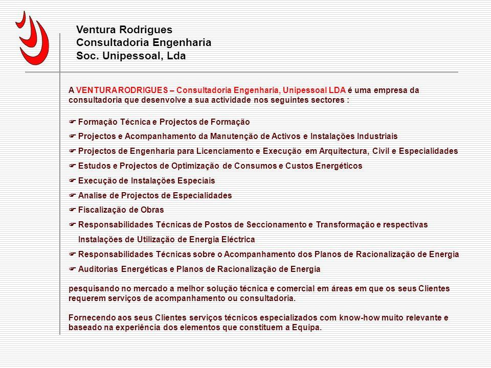 Ventura Rodrigues Consultadoria Engenharia Soc. Unipessoal, Lda A VENTURA RODRIGUES – Consultadoria Engenharia, Unipessoal LDA é uma empresa da consul
