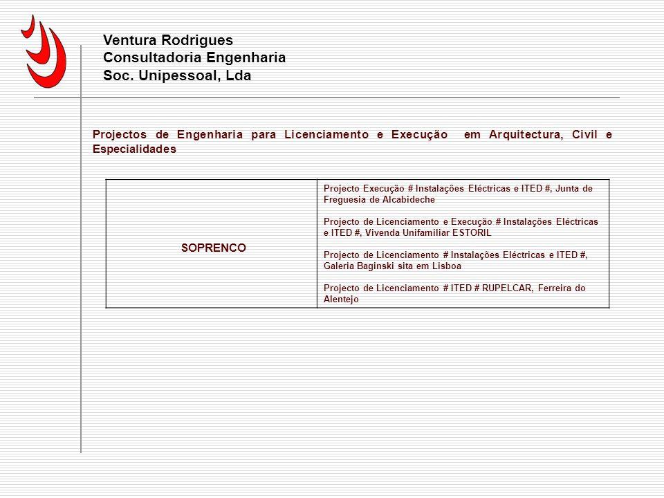 Ventura Rodrigues Consultadoria Engenharia Soc. Unipessoal, Lda Projectos de Engenharia para Licenciamento e Execução em Arquitectura, Civil e Especia