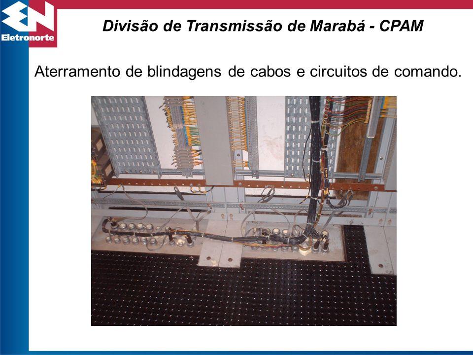 Aterramento de blindagens de cabos e circuitos de comando. Divisão de Transmissão de Marabá - CPAM