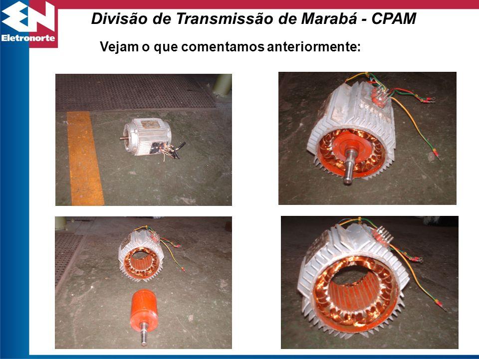 Divisão de Transmissão de Marabá - CPAM Vejam o que comentamos anteriormente:
