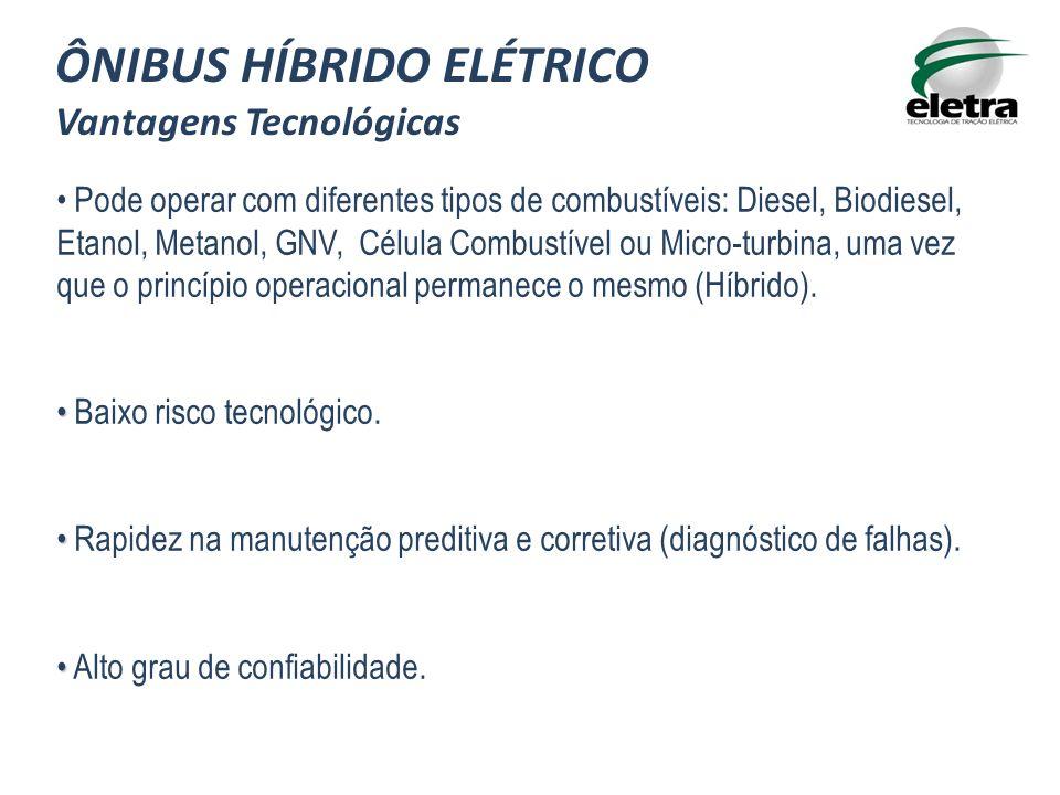 Pode operar com diferentes tipos de combustíveis: Diesel, Biodiesel, Etanol, Metanol, GNV, Célula Combustível ou Micro-turbina, uma vez que o princípio operacional permanece o mesmo (Híbrido).
