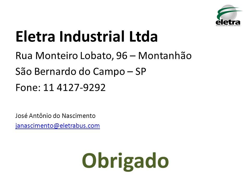 Obrigado Eletra Industrial Ltda Rua Monteiro Lobato, 96 – Montanhão São Bernardo do Campo – SP Fone: 11 4127-9292 José Antônio do Nascimento janascimento@eletrabus.com