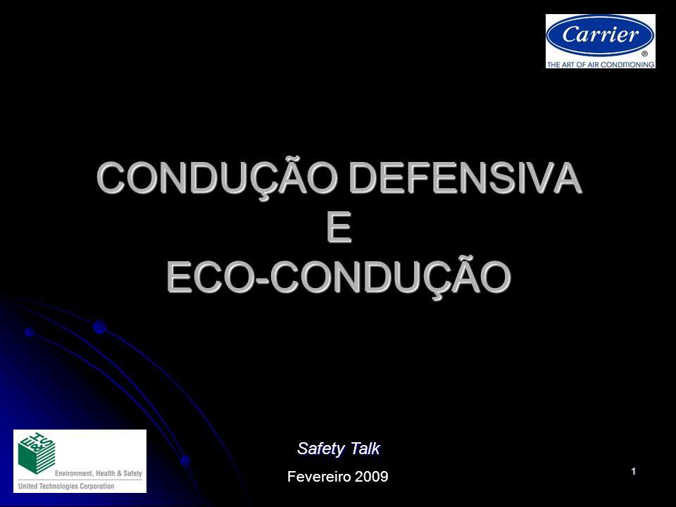 1 CONDUÇÃO DEFENSIVA E ECO-CONDUÇÃO Safety Talk Fevereiro 2009