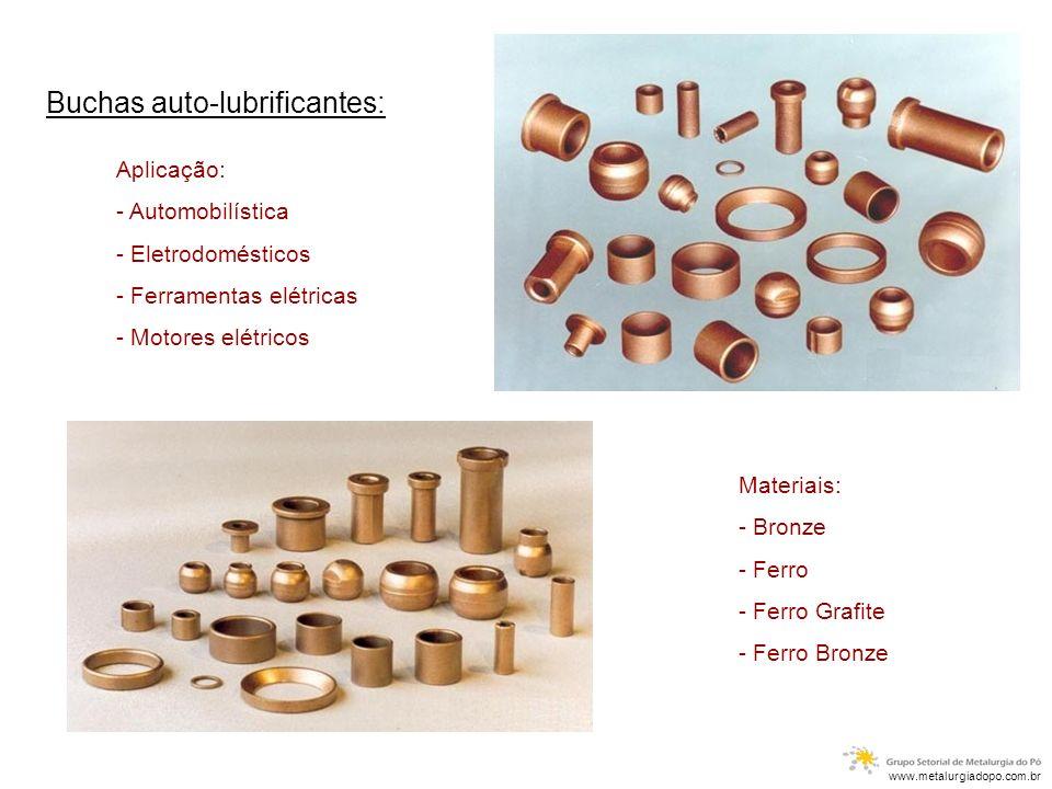 Buchas auto-lubrificantes: Materiais: - Bronze - Ferro - Ferro Grafite - Ferro Bronze Aplicação: - Automobilística - Eletrodomésticos - Ferramentas el