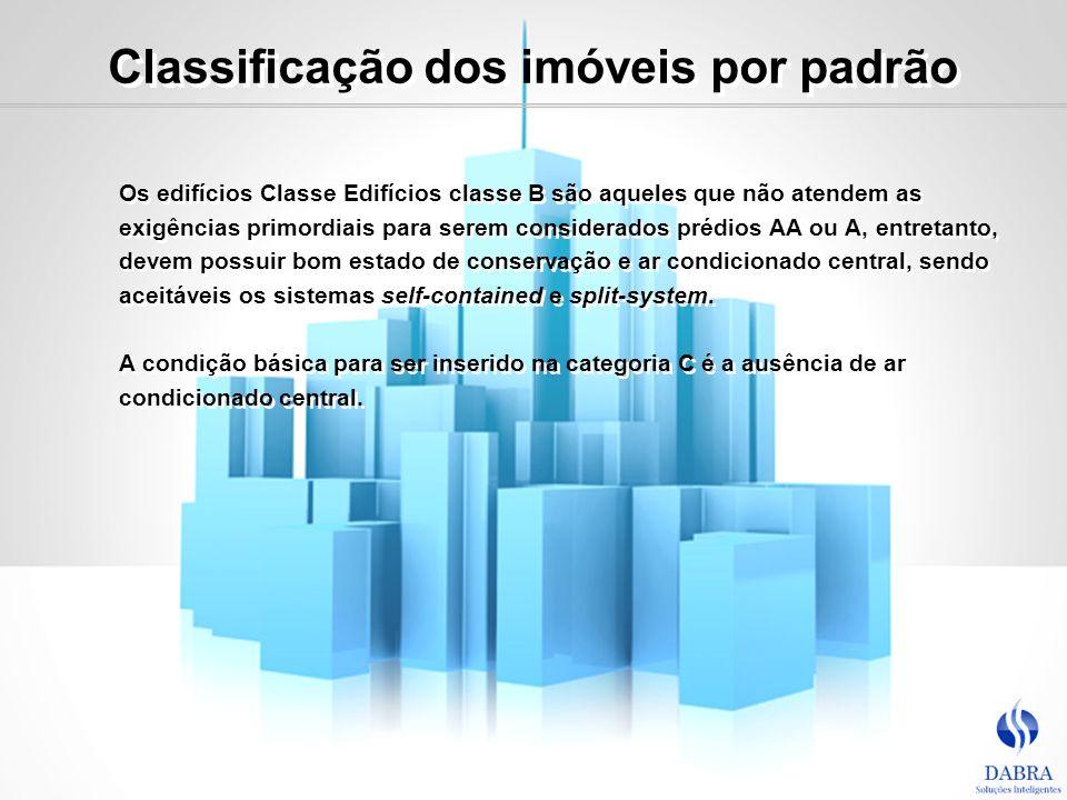 Classificação dos imóveis por padrão Os edifícios Classe Edifícios classe B são aqueles que não atendem as exigências primordiais para serem considera