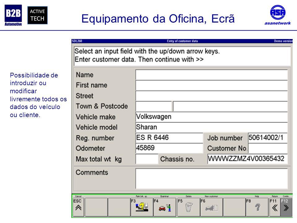 Possibilidade de introduzir ou modificar livremente todos os dados do veículo ou cliente. Equipamento da Oficina, Ecrã