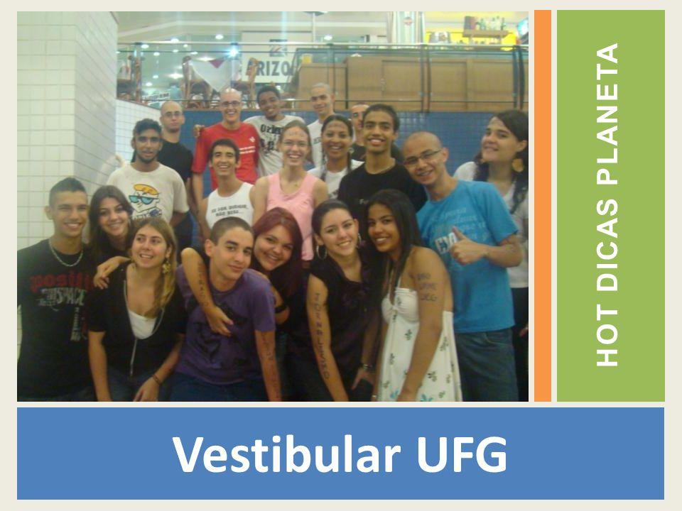 Vestibular UFG HOT DICAS PLANETA