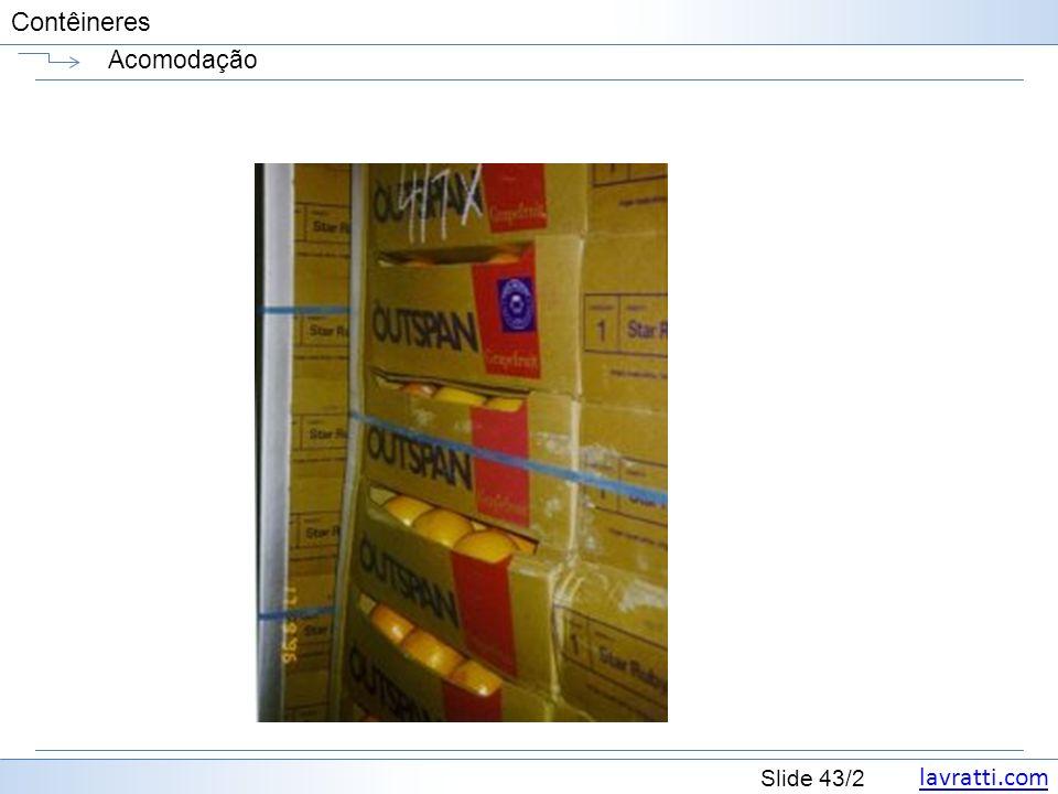 lavratti.com Slide 43/2 Contêineres Acomodação