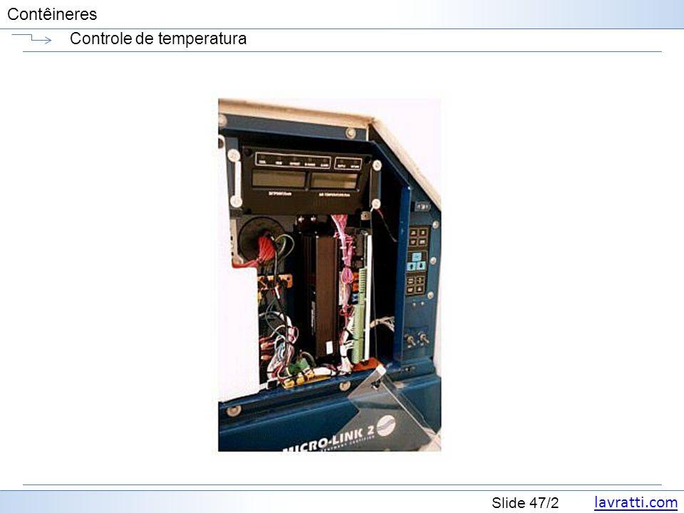 lavratti.com Slide 47/2 Contêineres Controle de temperatura