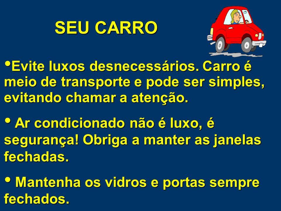 SEU CARRO Instale INSULFILM: 70% no vidro dianteiro e 50% no traseiro. No parabrisas é proibido. Não coloque no seu carro adesivos que possam identifi