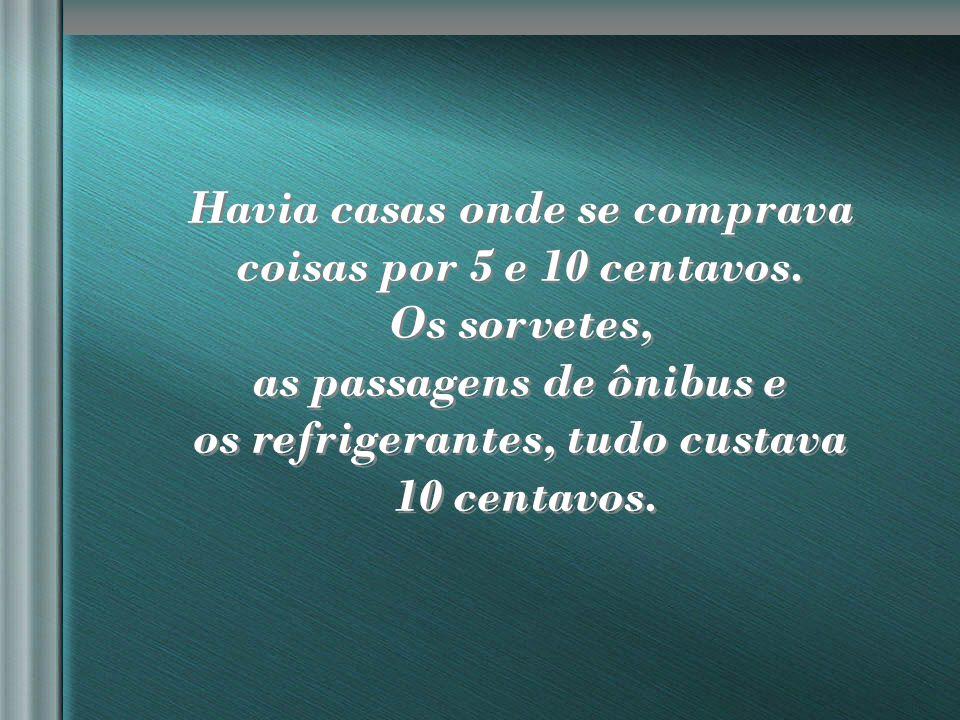 nilsonhussar@yahoo.com.br Não se havia ouvido falar de Pizza Hut , McDonald s , nem de café instantâneo.