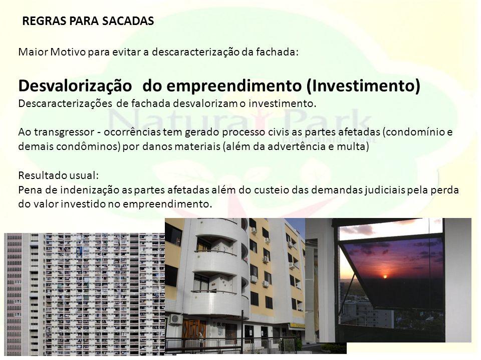 Maior Motivo para evitar a descaracterização da fachada: Desvalorização do empreendimento (Investimento) Descaracterizações de fachada desvalorizam o