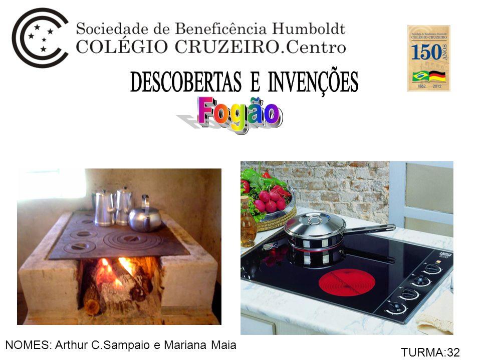 NOMES: Arthur C.Sampaio e Mariana Maia TURMA:32