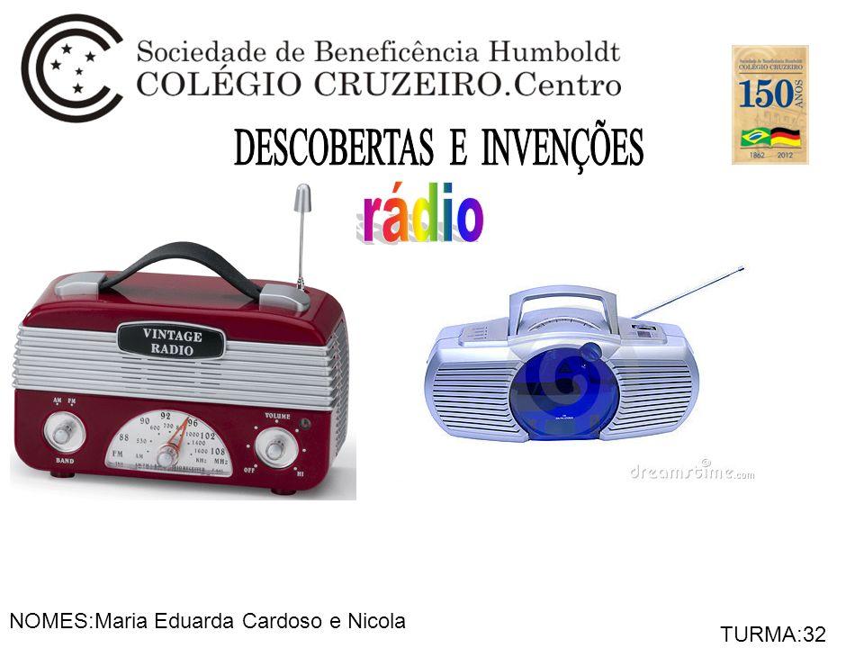 NOMES:Maria Eduarda Cardoso e Nicola TURMA:32