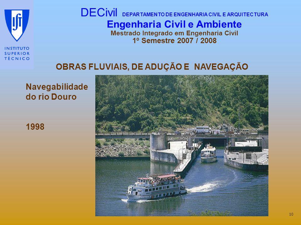 OBRAS FLUVIAIS, DE ADUÇÃO E NAVEGAÇÃO Navegabilidade do rio Douro 1998 10 DECivil DEPARTAMENTO DE ENGENHARIA CIVIL E ARQUITECTURA Engenharia Civil e A