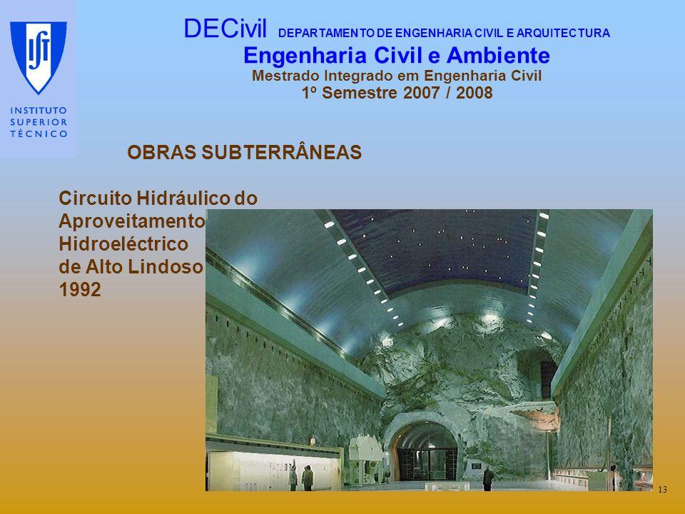 OBRAS SUBTERRÂNEAS Circuito Hidráulico do Aproveitamento Hidroeléctrico de Alto Lindoso 1992 13 DECivil DEPARTAMENTO DE ENGENHARIA CIVIL E ARQUITECTUR