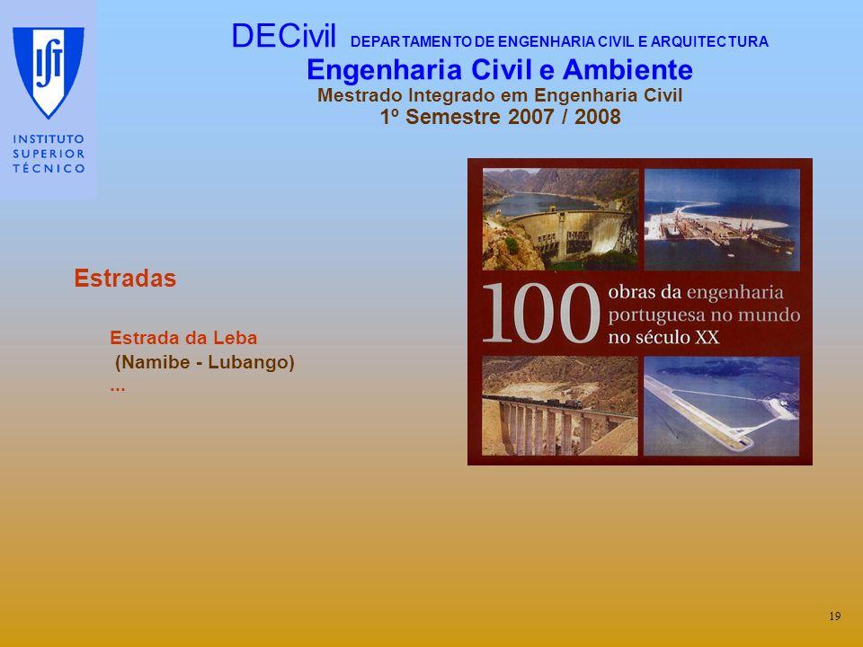 Estradas Estrada da Leba (Namibe - Lubango)... 19 DECivil DEPARTAMENTO DE ENGENHARIA CIVIL E ARQUITECTURA Engenharia Civil e Ambiente Mestrado Integra