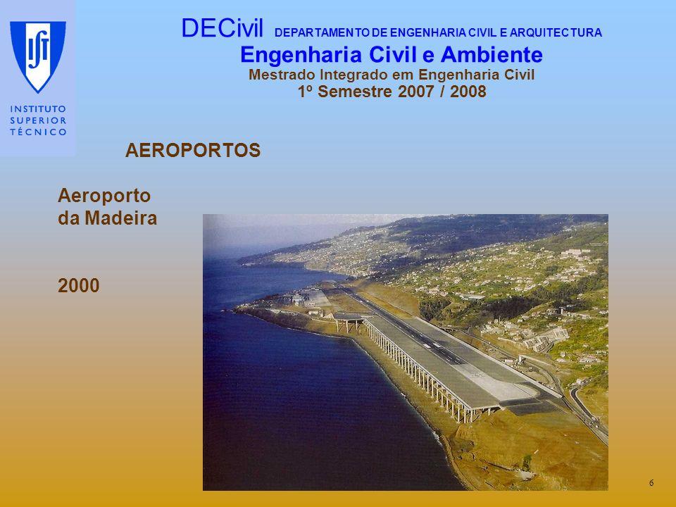 AEROPORTOS Aeroporto da Madeira 2000 6 DECivil DEPARTAMENTO DE ENGENHARIA CIVIL E ARQUITECTURA Engenharia Civil e Ambiente Mestrado Integrado em Engen